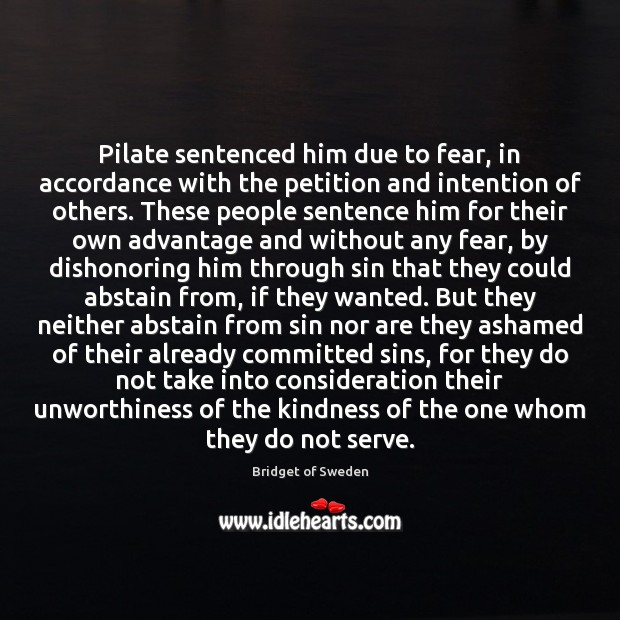 Image, Pilate sentenced him due to fear, in accordance with the petition and