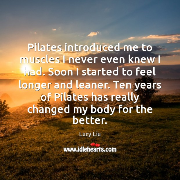 Image, Pilates introduced me to muscles I never even knew I had. Soon