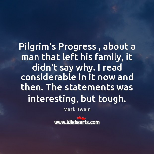 Image, Pilgrim's Progress , about a man that left his family, it didn't say