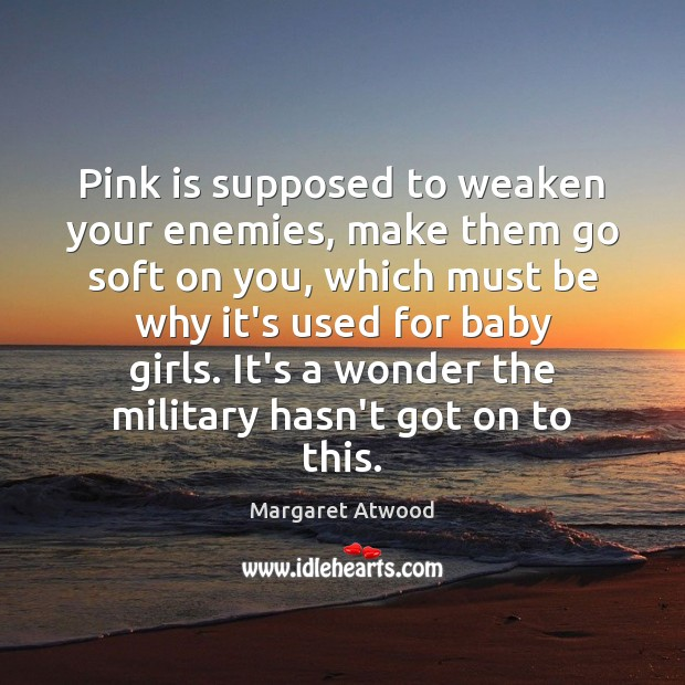 Pink is supposed to weaken your enemies, make them go soft on Image