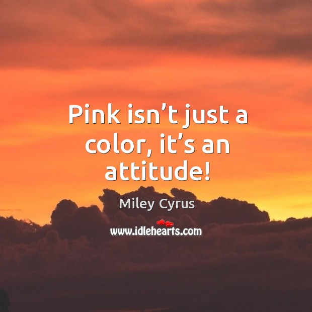 Image, Pink isn't just a color, it's an attitude!