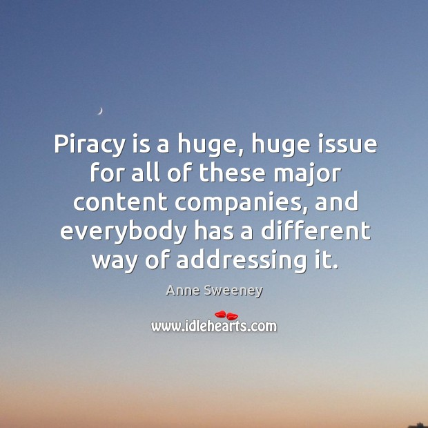 Image, Piracy is a huge, huge issue for all of these major content