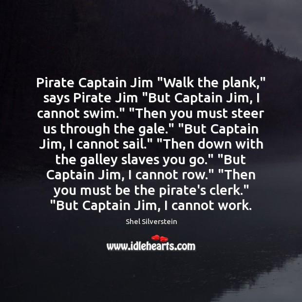 "Pirate Captain Jim ""Walk the plank,"" says Pirate Jim ""But Captain Jim, Image"