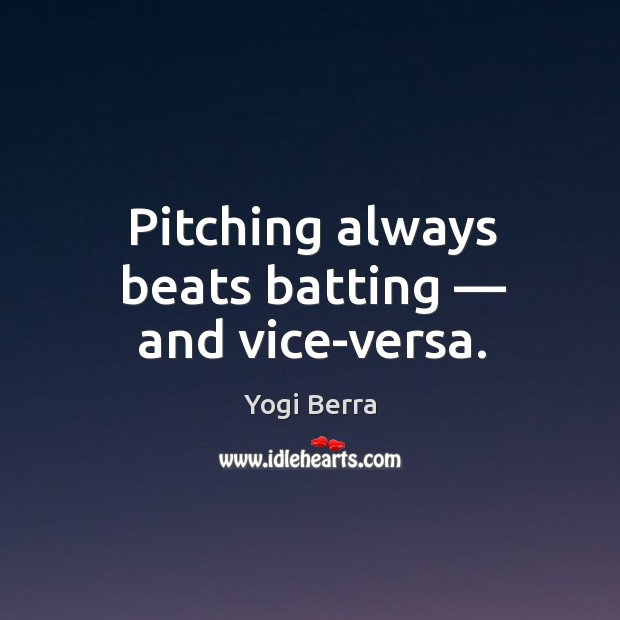 Image, Pitching always beats batting — and vice-versa.