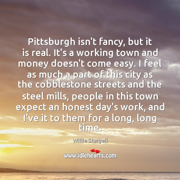 Pittsburgh isn't fancy, but it is real. It's a working town and Image