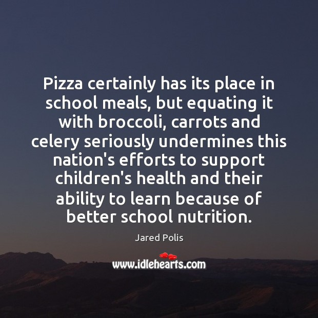 Pizza certainly has its place in school meals, but equating it with Image