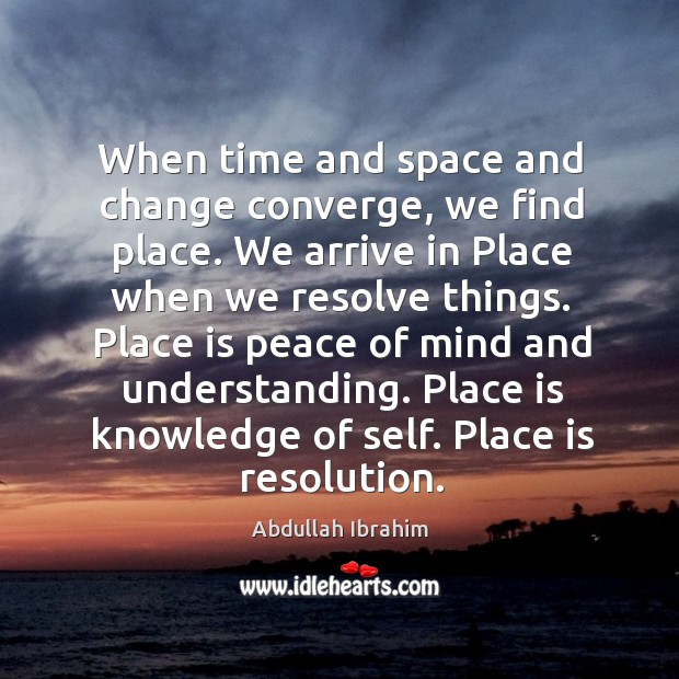 Image, Place is knowledge of self. Place is resolution.
