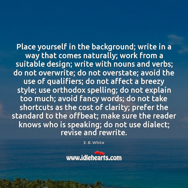 Place yourself in the background; write in a way that comes naturally; Design Quotes Image