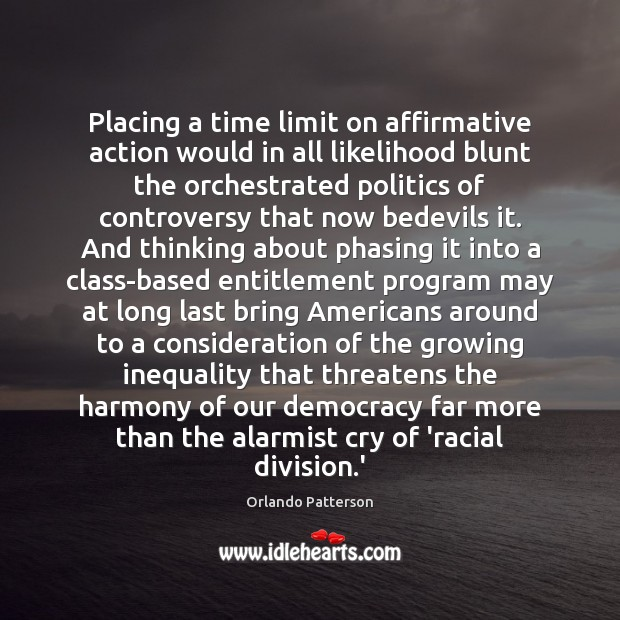 Image, Placing a time limit on affirmative action would in all likelihood blunt
