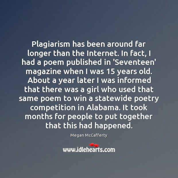 Plagiarism has been around far longer than the Internet. In fact, I Image