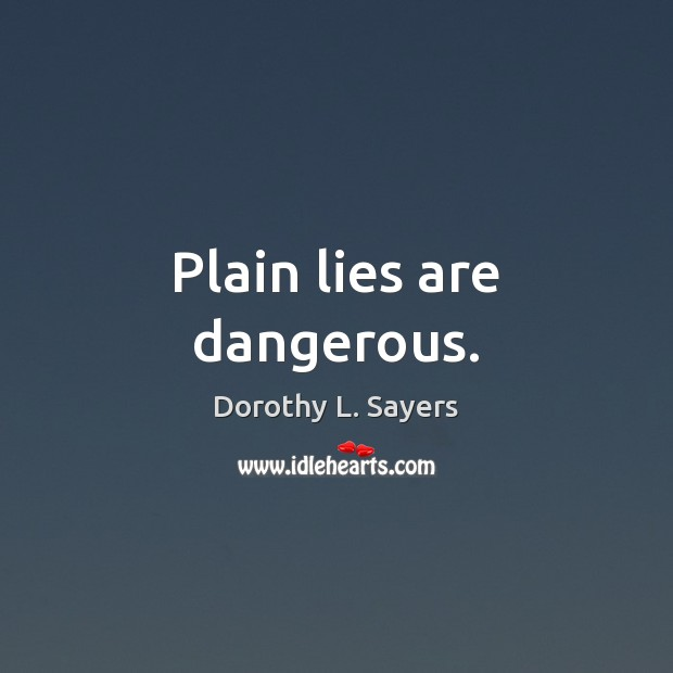 Image, Plain lies are dangerous.
