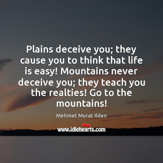 Plains deceive you; they cause you to think that life is easy! Image