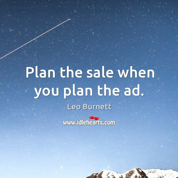 Image, Plan the sale when you plan the ad.
