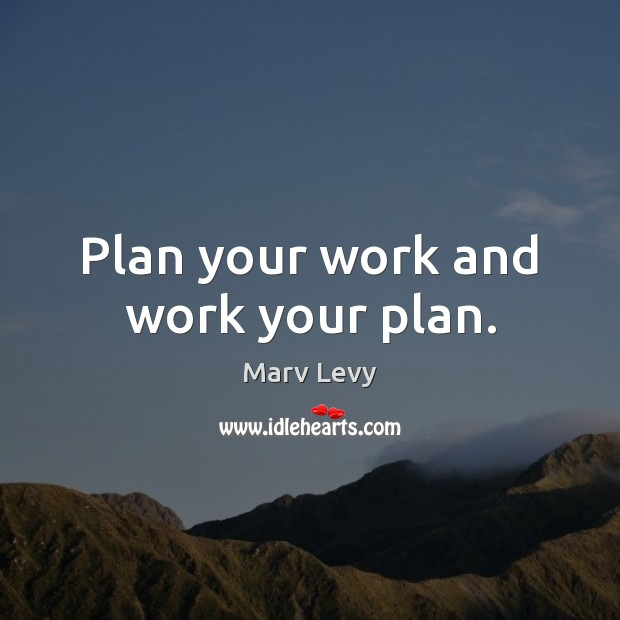 Image, Plan your work and work your plan.