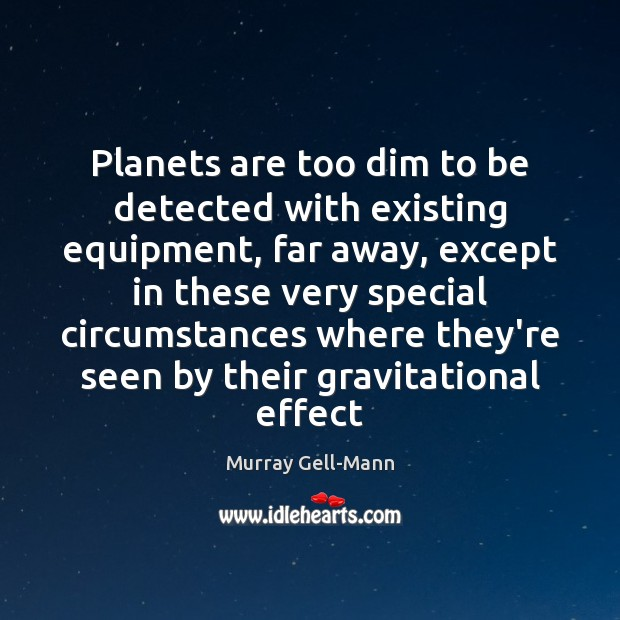 Image, Planets are too dim to be detected with existing equipment, far away,