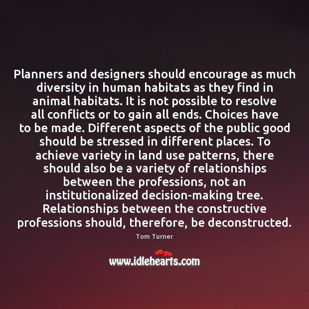 Planners and designers should encourage as much diversity in human habitats as Image