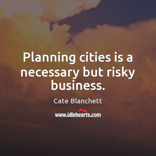 Image, Planning cities is a necessary but risky business.