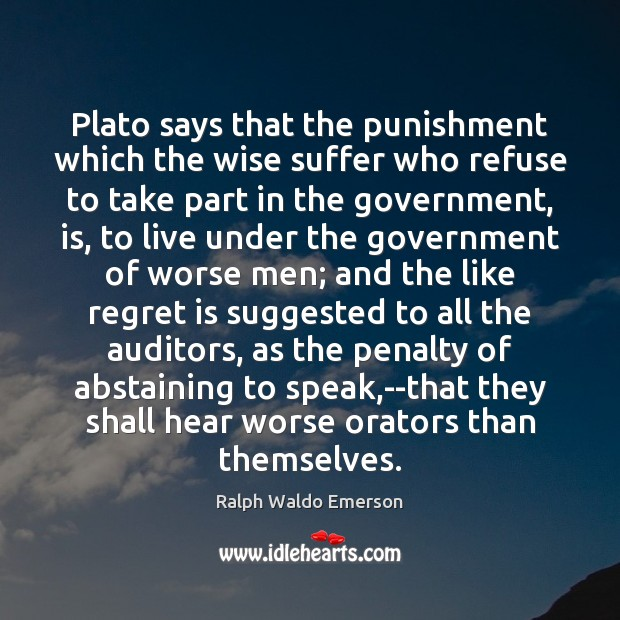Plato says that the punishment which the wise suffer who refuse to Regret Quotes Image
