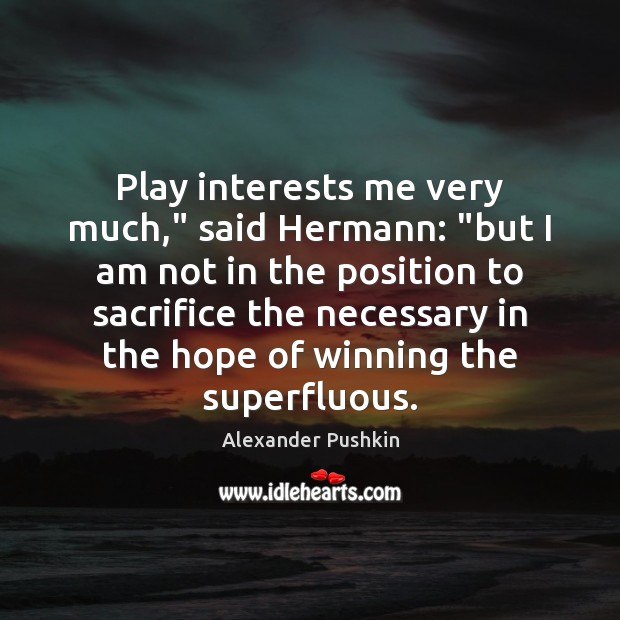 "Image, Play interests me very much,"" said Hermann: ""but I am not in"