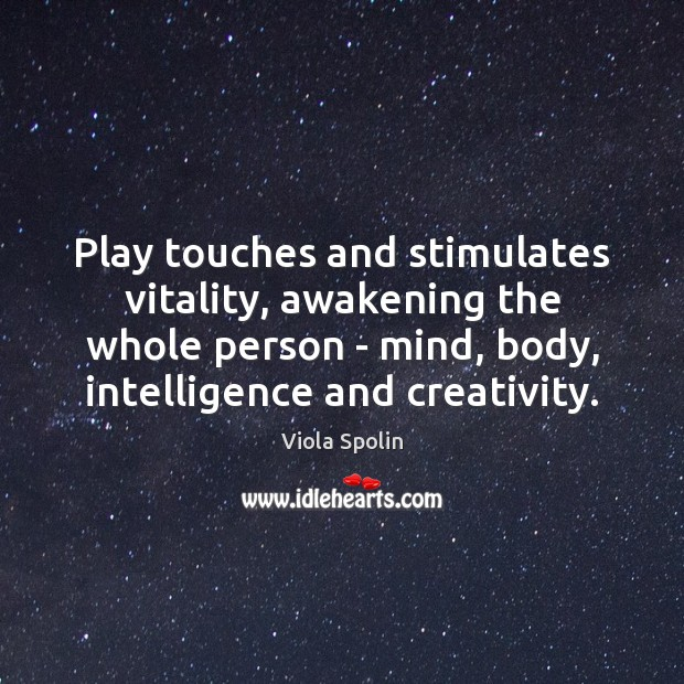 Image, Play touches and stimulates vitality, awakening the whole person – mind, body,