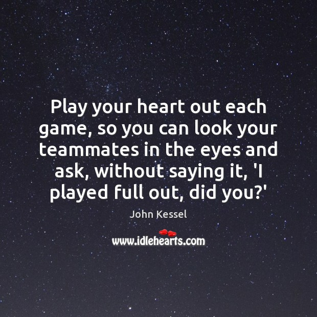 Image, Play your heart out each game, so you can look your teammates