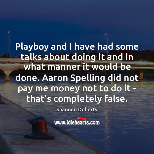 Playboy and I have had some talks about doing it and in Image