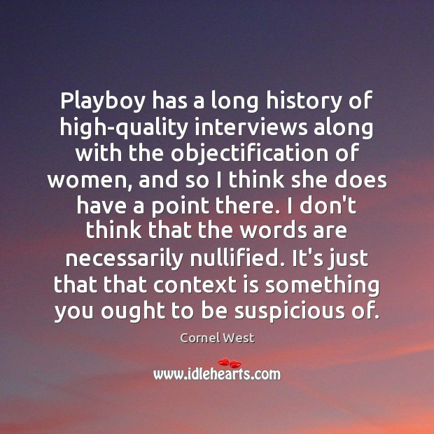 Image, Playboy has a long history of high-quality interviews along with the objectification