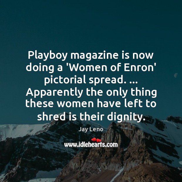 Playboy magazine is now doing a 'Women of Enron' pictorial spread. … Apparently Image