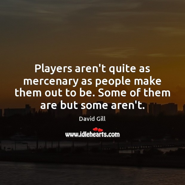 Players aren't quite as mercenary as people make them out to be. Image