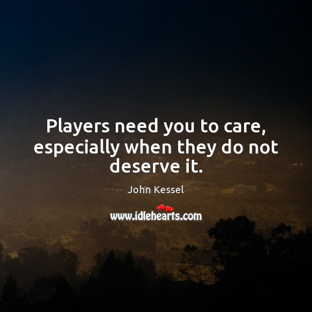 Image, Players need you to care, especially when they do not deserve it.
