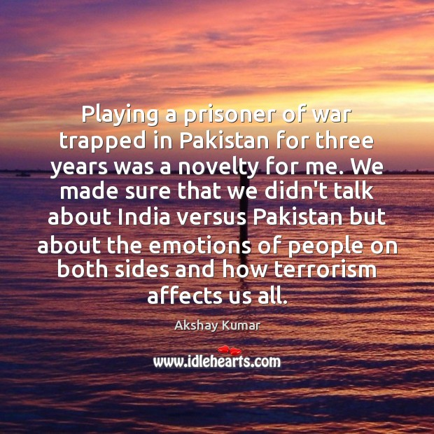 Image, Playing a prisoner of war trapped in Pakistan for three years was
