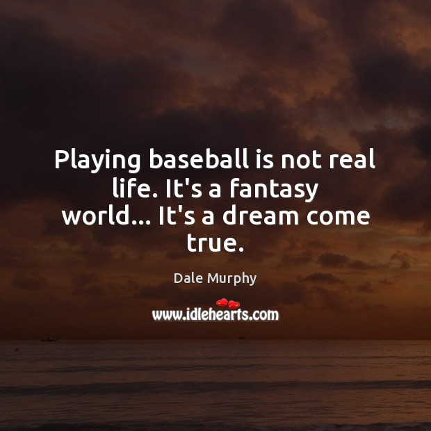 Picture Quote by Dale Murphy