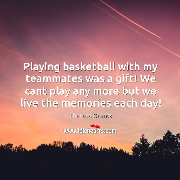 Image, Playing basketball with my teammates was a gift! We cant play any