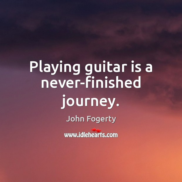Image, Playing guitar is a never-finished journey.