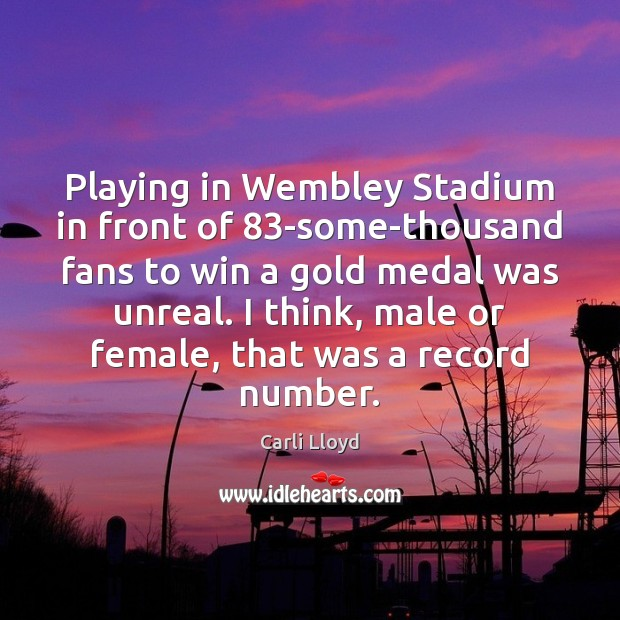 Image, Playing in Wembley Stadium in front of 83-some-thousand fans to win a