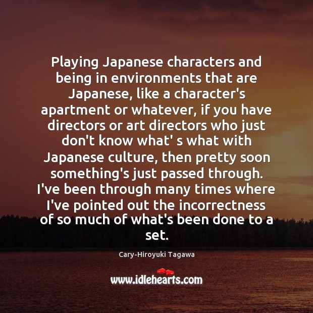 Image, Playing Japanese characters and being in environments that are Japanese, like a