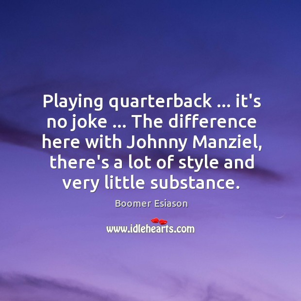 Image, Playing quarterback … it's no joke … The difference here with Johnny Manziel, there's