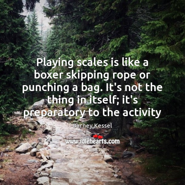 Image, Playing scales is like a boxer skipping rope or punching a bag.