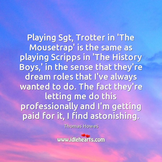 Playing Sgt, Trotter in 'The Mousetrap' is the same as playing Scripps Image