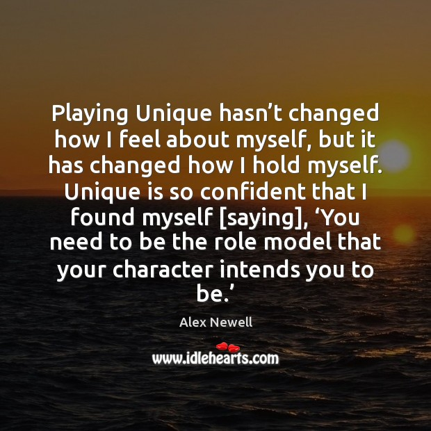 Image, Playing Unique hasn't changed how I feel about myself, but it