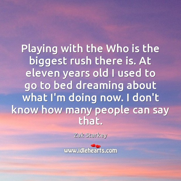 Playing with the Who is the biggest rush there is. At eleven Image