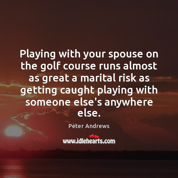 Playing with your spouse on the golf course runs almost as great Image