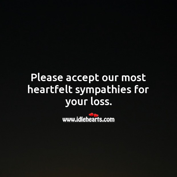 Please accept our most heartfelt sympathies for your loss. Accept Quotes Image