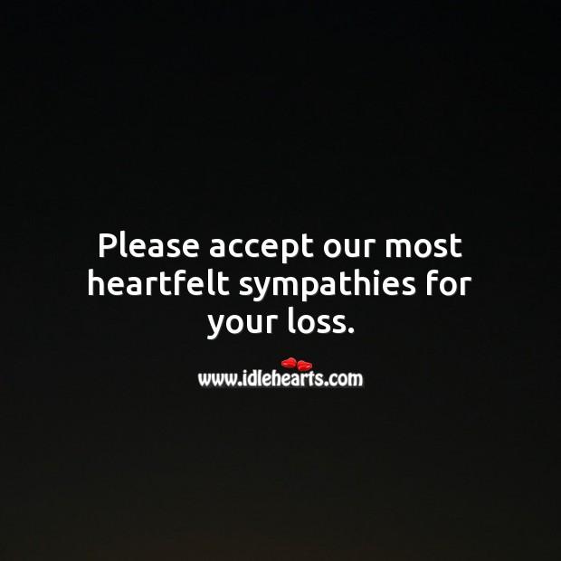 Please accept our most heartfelt sympathies for your loss. Sympathy Messages Image