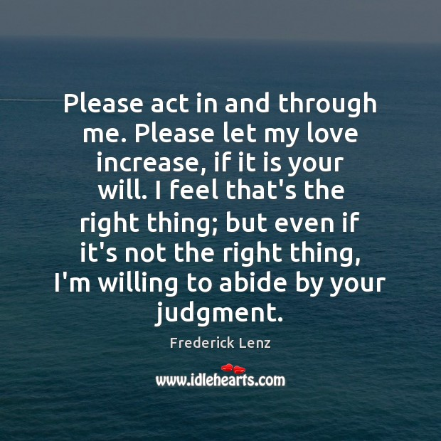 Please act in and through me. Please let my love increase, if Image
