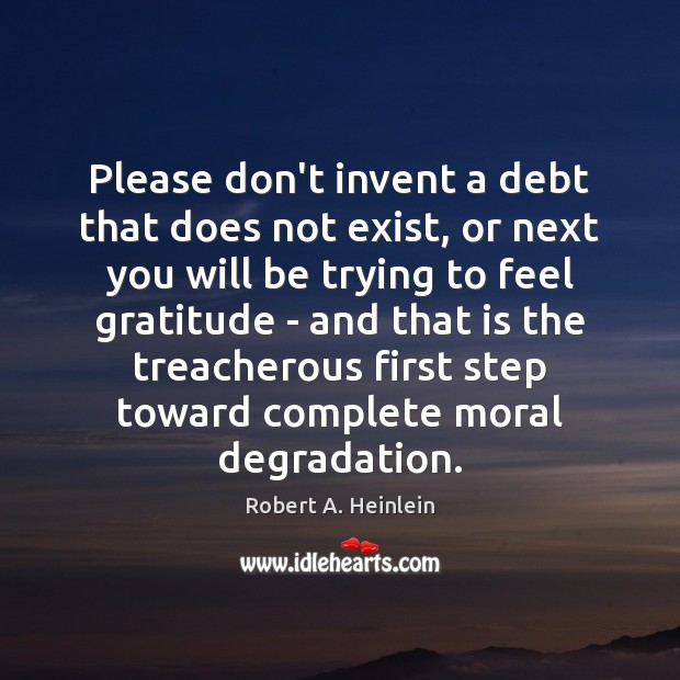 Please don't invent a debt that does not exist, or next you Image