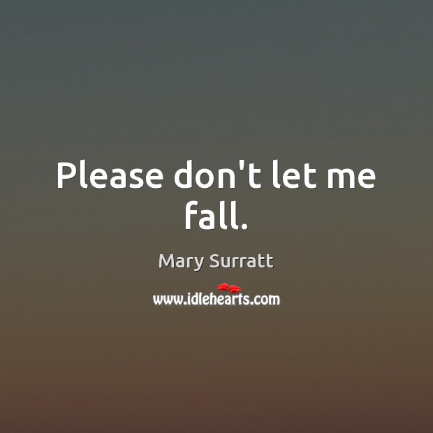 Please don't let me fall. Image