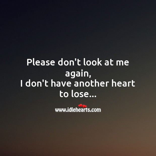 Please don't look at me again Broken Heart Messages Image