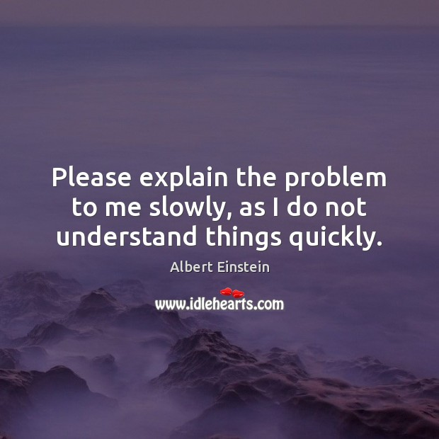 Please explain the problem to me slowly, as I do not understand things quickly. Image