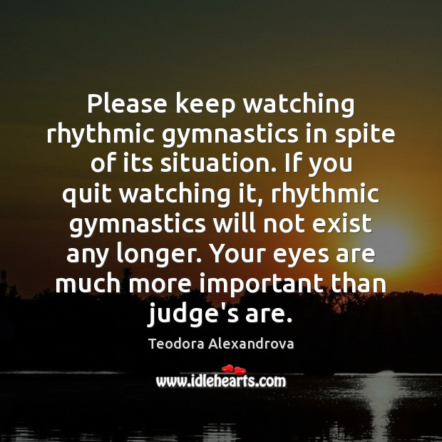 Image, Please keep watching rhythmic gymnastics in spite of its situation. If you